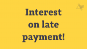 Interest on late payment!